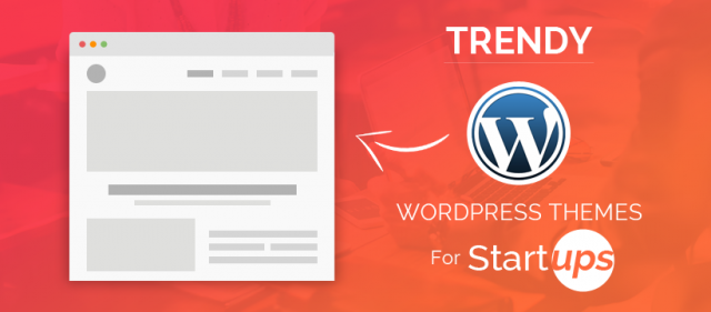 Trendy WordPress Themes For Startups