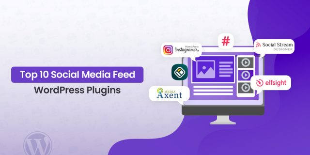 Top 10 Social Media Feed WordPress Plugins